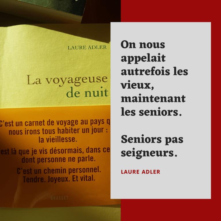 Laure Adler La voyageuse de nuit. Une chronique de Plume-Maison d'écriture